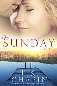 One Sunday Drive: Inspirational Romance (A Contemporary Christian Fiction Romance) (Diamond Lake Series Book 4) by [Chapin, T.K.]