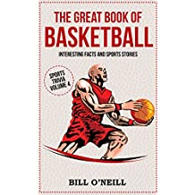 The Great Book of Basketball: Interesting Facts and Sports Stories (Sports Trivia 4)