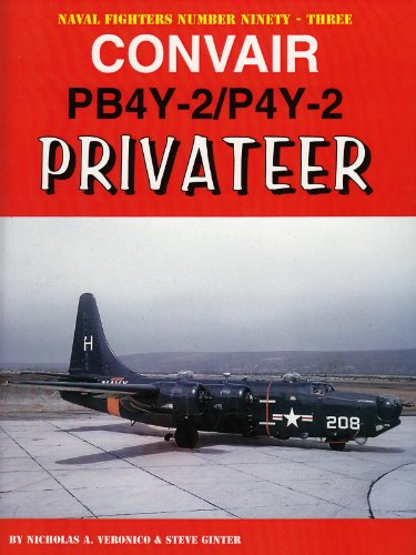 Convair PB4Y-2/P4Y-2 Privateer (Naval Fighters Number Ninety-three)