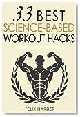 Workout: 33 Best Science-Based Workout Hacks (Bodybuilding Series) (Volume 7)