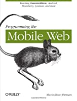 Programming the Mobile Web Front Cover