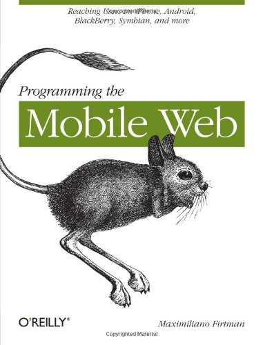 [PDF] Programming the Mobile Web Free Download | Publisher : O'Reilly Media | Category : Computers & Internet | ISBN 10 : 0596807783 | ISBN 13 : 9780596807788