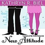 New Attitude: A New Beginnings, Book 2 | Kathryn R. Biel