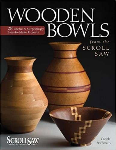 Wooden Bowls From The Scroll Saw 28 Useful And Surprisingly Easy To