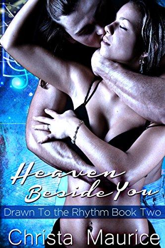 Heaven Beside You (Drawn To The Rhythm Book 2) - Heaven Beside You