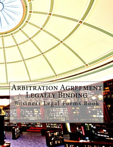 Arbitration Agreement Legally Binding Business Legal Forms Book