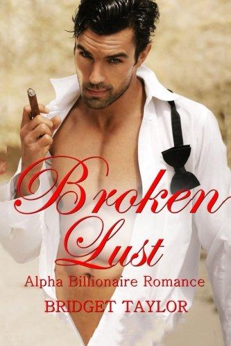 Broken Lust: (Alpha Billionaire Series Book 5) (Volume 5) pdf epub