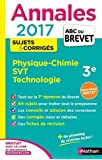 Annales ABC du BREVET 2017 Physique-Chimie SVT Techno 3e