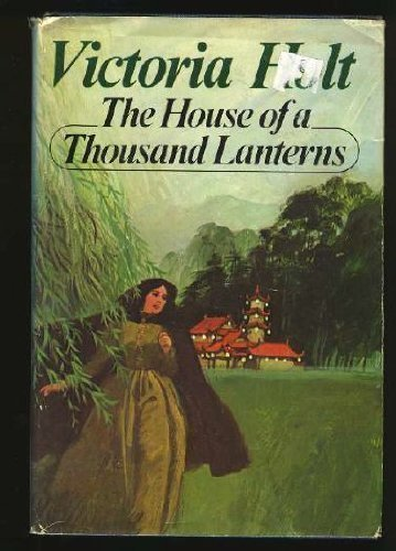 The House Of A Thousand Lanterns by Victoria Holt