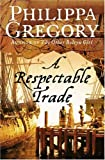 """A Respectable Trade"" av Philippa Gregory"