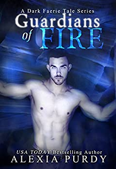 Guardians of Fire (A Dark Faerie Tale #8) by [Purdy, Alexia]