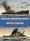 German Commerce Raider vs British Cruisers, Robert Forczyk, 1846039185