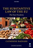 The Substantive Law of the EU: The Four Freedoms, Catherine Barnard, 0199670765