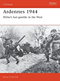 Ardennes 1944: Hitler's last gamble in the West (Campaign)