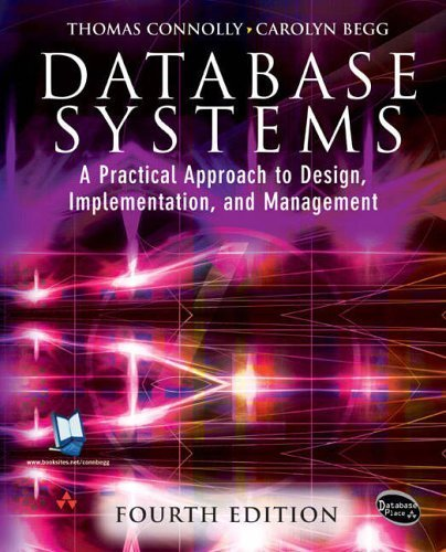 Database Systems: A Practical Approach to Design, Implementation and Management (International Computer Science Series) by Connolly, Thomas, Begg, Carolyn (2004) Paperback