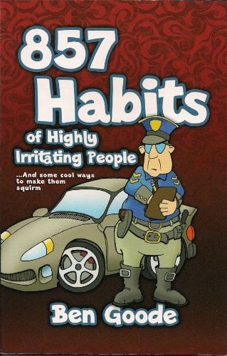 857 Habits of Highly Irritating People