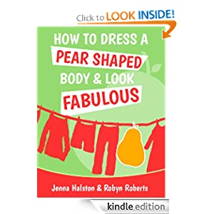 How To Dress A Pear Shaped Body And Look Fabulous