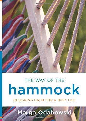 Read Online The Way of the Hammock: Designing Calm for a Busy Life pdf epub