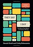 They Say / I Say : The Moves That Matter in Academic Writing, Graff, Gerald and Birkenstein, Cathy, 0393935841