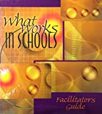 img - for What Works In Schools:Facilitator's Guide book / textbook / text book