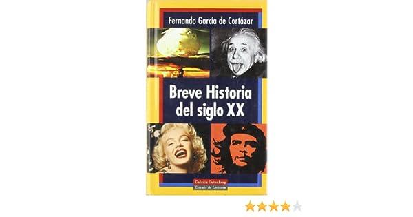 Breve historia del siglo XX (Ensayo): Amazon.es: García de Cortázar, Fernando: Libros