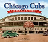 Yesterday and Today Chicago Cubs, Publications International Ltd. Staff, 1412715032