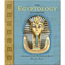 The Egyptology Handbook: A Course in the Wonders of Egypt
