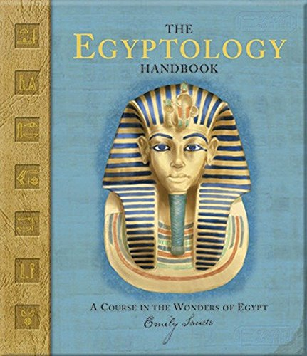 The Egyptology Handbook  A Course In The Wonders Of Egypt  Ologies