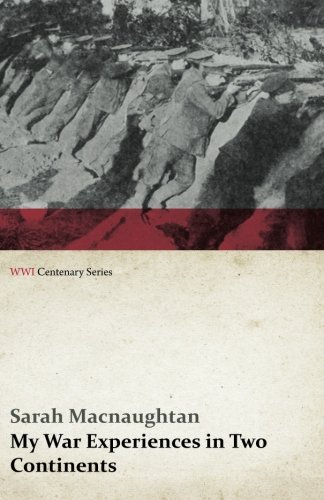 My War Experiences in Two Continents (WWI Centenary Series)