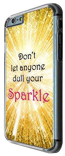 511 - Sparkle Don't Let Anyone Dull Your Sparkle Design iphone 6 PLUS / iphone 6 PLUS S 5.5'' Coque Fashion Trend Case Coque Protection Cover plastique et métal