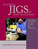 Ingenious Jigs and Shop Accessories: Clever Ideas for Improving Your Shop and Tools (Essentials of Woodworking)