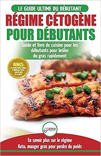 Amazon Com Regime Cetogene Pour Debutants Guide De Regime