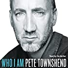 Who I Am Audiobook by Pete Townshend Narrated by Pete Townshend