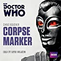 Doctor Who: Corpse Marker: A 4th Doctor novel Radio/TV Program by Chris Boucher Narrated by David Collings