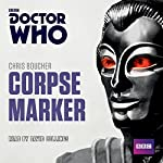 Doctor Who: Corpse Marker: A 4th Doctor novel | Chris Boucher