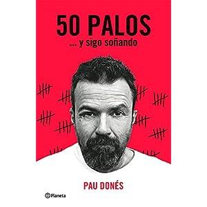 50 Palos… y sigo soñando, biografía de Pau Donés | Letras y Latte - Libros en español