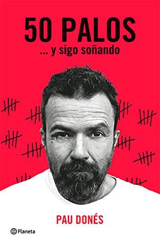 50 Palos… y sigo soñando, biografía de Pau Donés   Letras y Latte - Libros en español