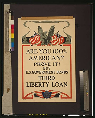 HistoricalFindings Photo: are You 100% American? Prove it!,Buy Government War Bonds,Third Liberty Loan