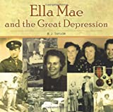 Ella Mae and the Great Depression, B. J. Taylor, 1490710167