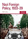 Nazi Foreign Policy, 1933-39, S. Lang, 1844896390