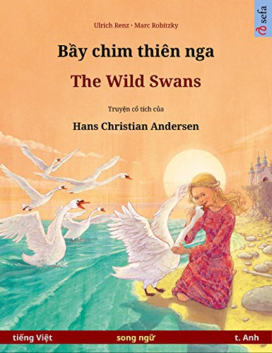 Bầy chim thiên nga – The Wild Swans. Truyện tranh song ngữ dựa theo truyện cổ tích của Hans Christian Andersen (tiếng Việt – t. Anh) - Com Ban