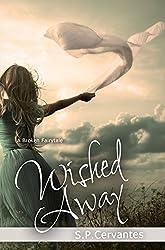 Wished Away: A Broken Fairy Tale