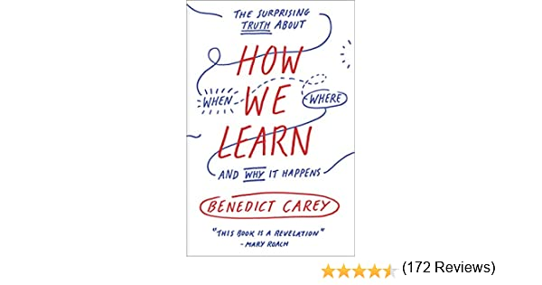 How We Learn: The Surprising Truth About When, Where, and Why It ...