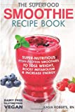 The Superfood Smoothie Recipe Book, Kasia Roberts, 1495496929