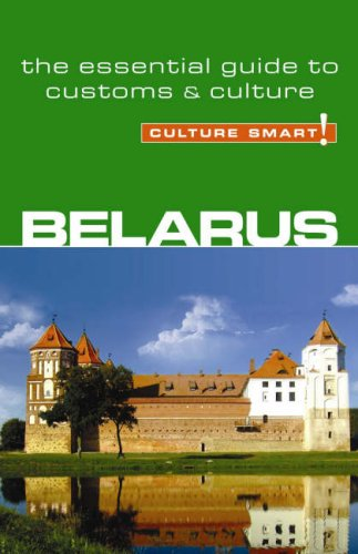 Belarus - Culture Smart!: The Essential Guide to Customs & Culture