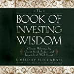 The Book of Investing Wisdom: Classic Writings by Great Stock-Pickers and Legends of Wall Street | Peter Krass