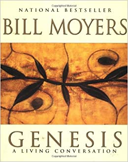Genesis: A Living Conversation (Pbs Series): Bill Moyers