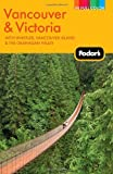 Vancouver and Victoria, Fodor's Travel Publications, Inc. Staff, 1400004195