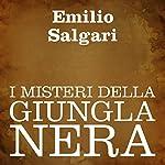 I misteri della giungla nera [The Mysteries of the Black Jungle] | Emilio Salgari