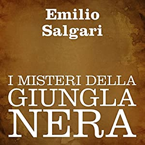 I misteri della giungla nera [The Mysteries of the Black Jungle] Audiobook